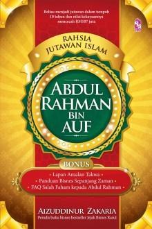 Rahsia Jutawan Islam: Abdul Rahman Bin Auf