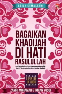 Bagaikan Khadijah di Hati RasulullaH - Edisi Kemas Kini