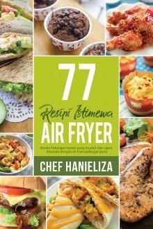 77 Resipi Istimewa Air Fryer