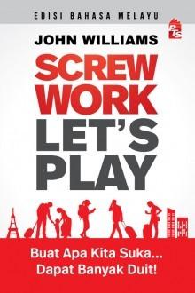 Screw Work Lets Play - Edisi Bahasa Melayu