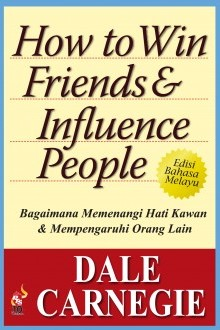 How to Win Friends and Influence People - Edisi Bahasa Melayu