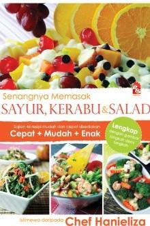 Senangnya Memasak Sayur, Kerabu, dan Salad